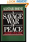 A Savage War of Peace: Algeria, 1954-62