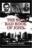 img - for The Big, Bad Book of John: Rogues, Rascals and Rapscallions Named John, Jonathan and Jack book / textbook / text book