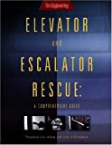 img - for Elevator & Escalator Rescue: A Comprehensive Guide book / textbook / text book