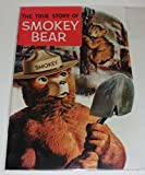 img - for The True Story of Smokey (Smokey Bear) book / textbook / text book