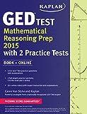 Kaplan GED Test Mathematical Reasoning Prep 2015: Book + Online