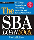 The SBA Loan Book: The Complete Guide to Getting Financial Help Through the Small Business Administration