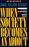 When Society Becomes an Addict (0062548549) by Anne Wilson Schaef