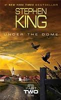 Under the Dome: Part 2: A Novel