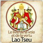 Le Tao Te King - Le livre de la voie et de la vertu |  Lao Tseu