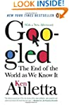 Googled: The End of the World As We K...