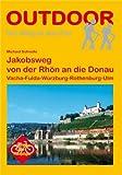 Michael Schnelle Deutschland: Jakobsweg von der Rhön an die Donau