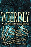 Weirdly: A Collection of Strange Tales (1934069779) by C. T. Adams