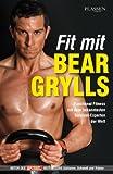 Fit mit Bear Grylls - Functional Fitness mit dem bekanntesten Survival-Experten der Welt
