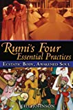 img - for Rumi's Four Essential Practices: Ecstatic Body, Awakened Soul book / textbook / text book