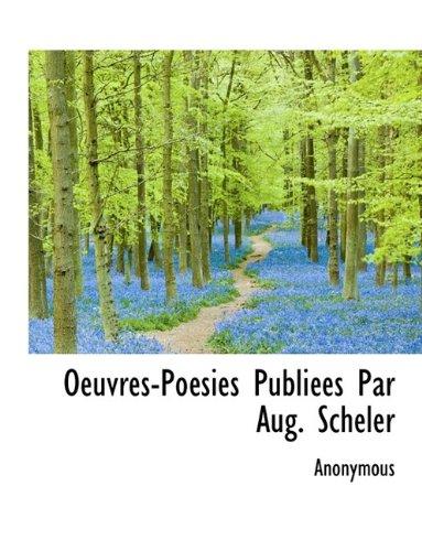 Oeuvres-Poésies Publiées Par Aug. Scheler