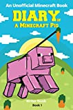Minecraft Books: Diary of a Minecraft Pig (An Unofficial Minecraft Book)