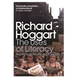 The Uses of Literacy: Aspects of Working-Class Life (Penguin Modern Classics)by Richard Hoggart