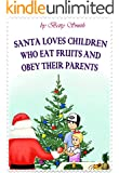 Santa Loves Children Who Eat Fruits And Obey Their Parents