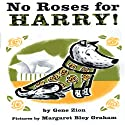 No Roses for Harry! Audiobook by Gene Zion Narrated by Bruce Johnson