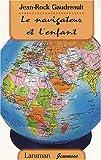 echange, troc Jean-Rock Gaudreault - Le navigateur et l'enfant