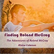 Finding Roland McCray: The Adventures of Roland McCray, Book 3 | Blaine Coleman