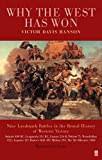 Why the West Has Won: Carnage and Culture from Salamis to Vietnam (0571216404) by Hanson, Victor Davis