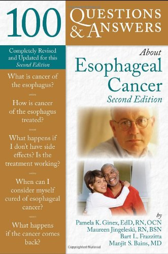 100 Questions  &  Answers About Esophageal Cancer, Pamela K. Ginex, Maureen Jingeleski, Bart L. Frazzitta, Manjit S. Bains