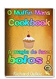 O Muffin Mans Cookbook (Portuguese Edition)