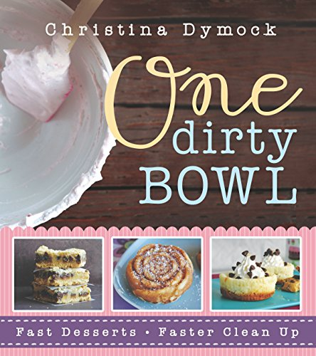 one-dirty-bowl-fast-desserts-faster-cleanup-english-edition