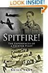Spitfire!: The Experiences of a Battl...