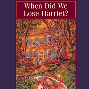 When Did We Lose Harriet?: MacLaren Yarbrough Mysteries, Book 1 | [Patricia Sprinkle]