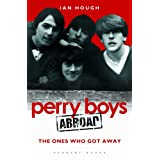 Perry Boys Abroad: The Ones Who Got Awayby Ian Hough