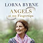 Angels at My Fingertips: The Sequel to Angels in My Hair: How angels and our loved ones help guide us Hörbuch von Lorna Byrne Gesprochen von: Aoife McMahon