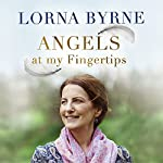Angels at My Fingertips: The Sequel to Angels in My Hair: How angels and our loved ones help guide us | Lorna Byrne