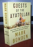 Guests of the Ayatollah: The Iran Hostage Crisis: The First Battle in America's War with Militant Islam (0739475886) by Bowden, Mark