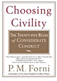 img - for Choosing Civility: The Twenty-five Rules of Considerate Conduct Reprint Edition by Forni, P.M. published by St. Martin's Griffin (2003) Paperback book / textbook / text book