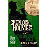 The Further Adventures of Sherlock Holmes: The Seventh Bullet ~ Daniel D. Victor