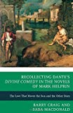 img - for Recollecting Dante's Divine Comedy in the Novels of Mark Helprin: The Love That Moves the Sun and the Other Stars book / textbook / text book