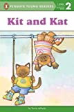 Kit and Kat (Penguin Young Readers, L2)