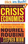 Crisis Economics: A Crash Course in t...
