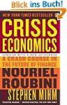 Crisis Economics: A Crash Course in t...