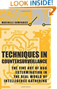 Techniques in Countersurveillance : The Fine Art of Bug Extermination in the Real World of Intelligence Gathering