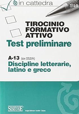 Tirocinio formativo attivo. Test preliminare. A-13 Latino e Greco
