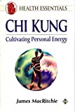 img - for Chi Kung: Cultivating Personal Energy (Health Essentials) book / textbook / text book
