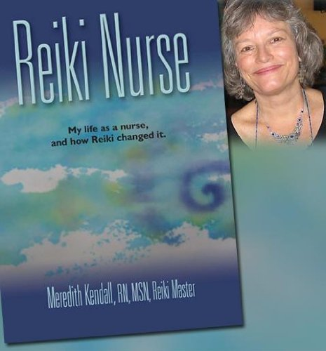 Reiki Nurse: My life as a nurse and how reiki changed it