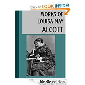 The Works of Louisa May Alcott (23 books) [Illustrated]