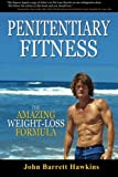 Penitentiary Fitness: The Amazing Weight Loss Formula or A Bodyweight Exercises and Workouts Training Program (Volume 2)