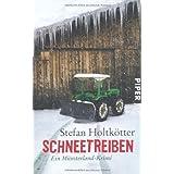 """Schneetreiben: Ein M�nsterland-Krimi (M�nsterland-Krimis, Band 2)von """"Stefan Holtk�tter"""""""