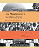 img - for Eric Mendelsohn's Park Synagogue: Architecture and Community (Sacred Landmarks) by Walter C. Leedy Jr. (2012-01-13) book / textbook / text book