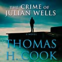 The Crime of Julian Wells (       UNABRIDGED) by Thomas H. Cook Narrated by Traber Burns