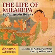 The Life of Milarepa: The Classic Biography of the Eleventh-Century Yogin and Poet - One of the Most Renowned Spiritual Figures in Tibetan Buddhist History Audiobook by Tsangnyön Heruka Narrated by William Hope