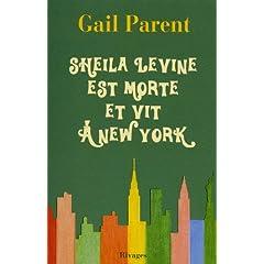 Sheila Levine est morte et vit à New-York - Gail Parent