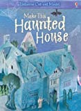 Make This Haunted House (Usborne Cut-out Models) (0746084420) by Iain Ashman