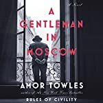 A Gentleman in Moscow: A Novel | Amor Towles